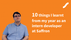 10 things I learnt from my year as an intern developer at Saffron cover