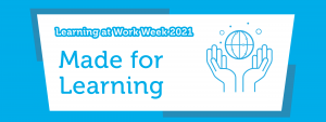 Learning at Work Week 2021: Made for Learning banner